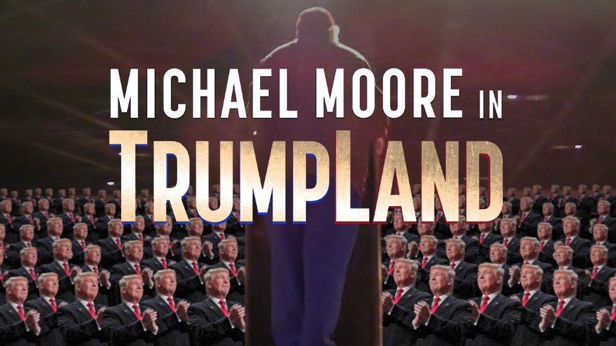 """Michael Moore in TrumpLand"" is the Oscar-winning director's new film. Photo credit: IFC Center"